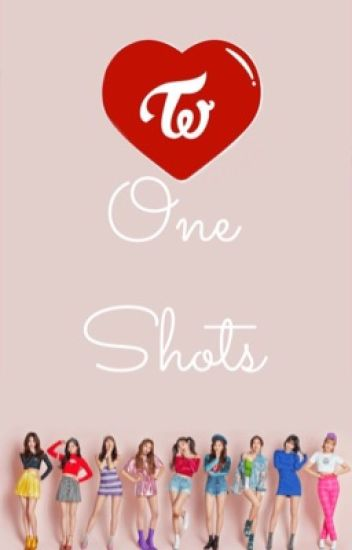 Twice One-Shots [REQUEST OPEN]