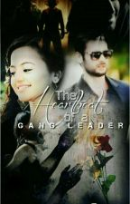 The heartbeat of a gang leader-1(completed) by rabia83279