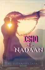 Ishq -E- Nadaan  (ON HIATUS)  by B00K15HNERD