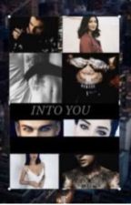 Into You by scryler