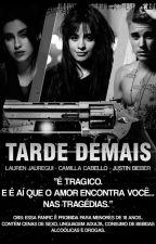 Tarde Demais - Camren - Intersexual by SangueLatino