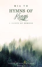 Hymns of Kings [ Book One ] by captainthorne