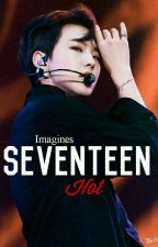 Imagines Seventeen (Hot) by Caramelo_kpopper