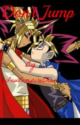 Don't  Jump (Yu-Gi-Oh Yaoi Song/FanFiction)