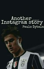 Paulo Dybala - Another Instagram story by skipteam