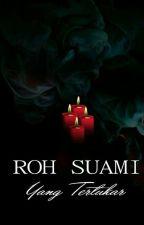 Roh Suami Yang Tertukar by Nda-Qilla