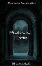 Protector Circle   Protector Series AU 1 by 3dream_writer3