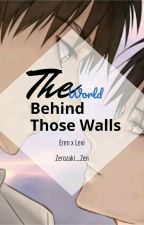The World Behind those Walls by zerozaki_Zen