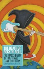 The Death of Rock 'n' Roll, The Impossibility of Time Travel and Other Lies by DuncanMilne