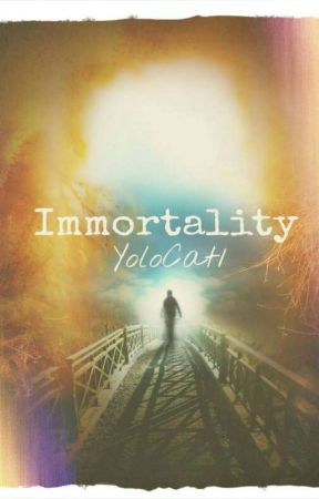 Immortality by YoloCat1