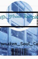 Role-play High School! by Forsaken_Soul_Cat
