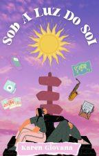 Sob A Luz Do Sol by karen_carolino