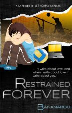 Restrained Forever -- (Mika Reyes-Ara Galang Fanfiction) by bananarou