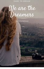 We are the dreamers by EvilRegallocksley