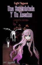 Una Superdotada Y Un Asesino (Kira/Light y Tu) (Death Note) by Kyung6126