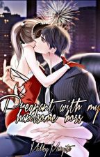 Pregnant With My Handsome Boss by MscInRed