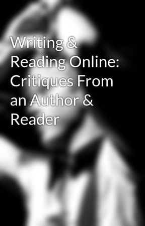 Writing & Reading Online: Critiques From an Author & Reader by R5getsLOUDER