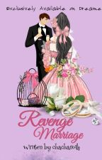 Revenge Marriage (soon) by Rebolusyunarya