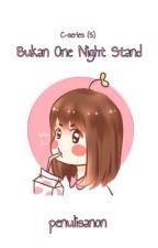 [C5] Bukan ONE NIGHT STAND! by penulisanon