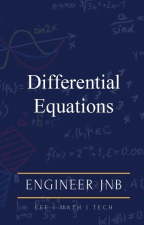 Differential Equations (Notes, Lecture, and Examinations) by JohnEduardBetuin