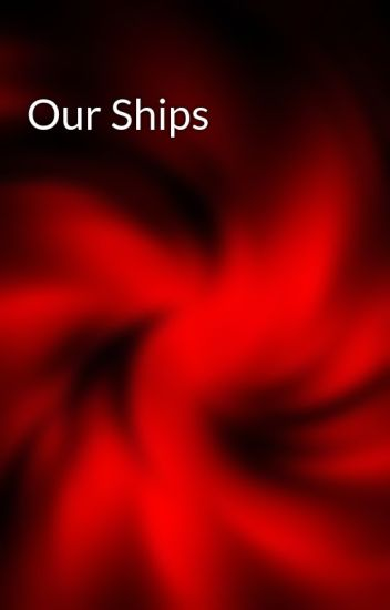 Our Ships