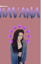 HAVANA // Sequel to ICB by aestheticmelanie