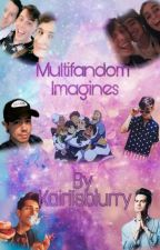 MultiFandom Imagines {DISCONTINUED} by NessanityIsReal