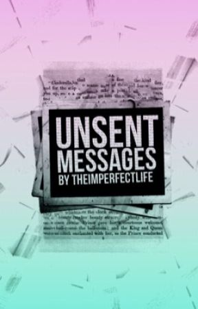 Unsent Messages by TheImperfectLife