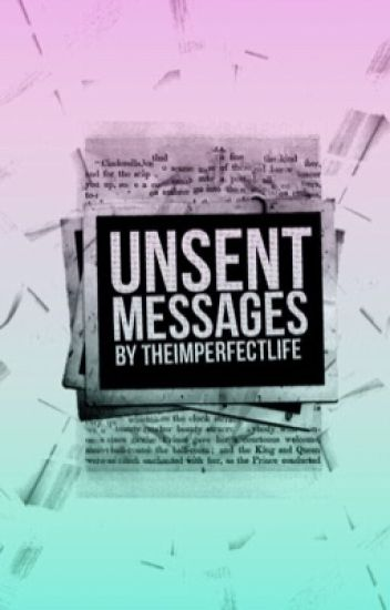 Unsent Messages