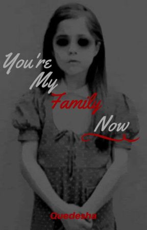 You're My Family Now by Quedesha
