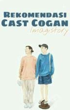 Rekomendasi Cast Cogan by Imagistory