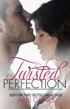 Twisted Perfection (Perfection #1) - 21+ ( FINISH) by oktaviana_vivi1