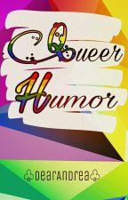 Queer Humor by DearAndrea