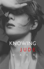 Knowing Jude  by _Karwitha