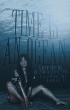 time is an ocean            [camren] by clinicallydead