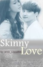 Skinny Love [EXO Kyungsoo short story] by InkMonsterB