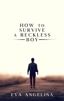 How To Survive A Reckless Boy  ✓