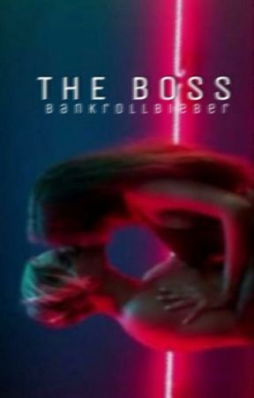 The Boss - 18+ (Bieber) by bankrollbieber