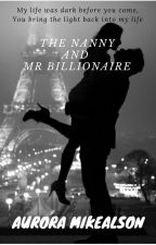 THE NANNY AND MR. BILLIONAIRE (COMPLETE) by ZessicaMei