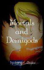 Mortals and Demigods by Fangirl_Otaku555
