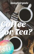Coffee Or Tea? by inmyfairytale