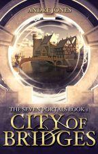 City of Bridges (Book 1) by Andre_Jones