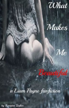 What Makes Me Beautiful: a Liam Payne fanfiction by KierstenTasker