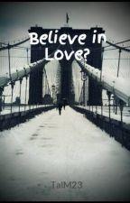 Believe in Love? by _taaal