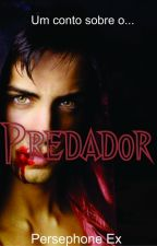 Predador (Degustação) by PersephoneEx