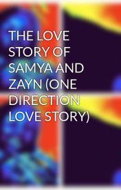THE LOVE STORY OF SAMYA AND ZAYN (ONE DIRECTION LOVE STORY) by kiki_bhadd