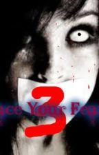 Face Your Fear ( Ang 3 storya ng kababalaghan) by ryujitakasu123