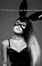 50 důvodů proč milovat  Arianu Grande w/ Naty_Sekk by ThePentaholic001