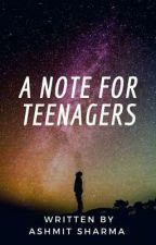Note for Teenagers  by AshmitSharma10