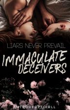 Immaculate Deceivers | ✓ by introverttgirll